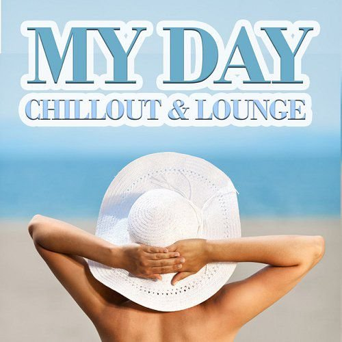 VA - My Day Chillout and Lounge (2015)