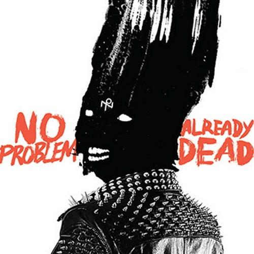 No Problem - Already Dead (2014)
