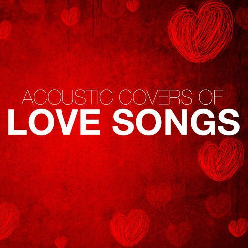 VA - Acoustic Covers of Love Songs (2015)