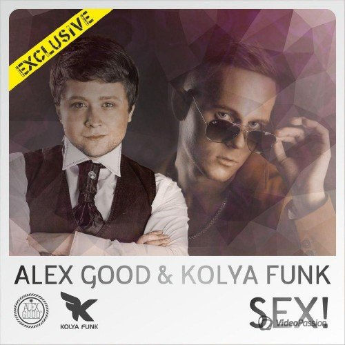 Alex Good & Kolya Funk - Sex (2015)