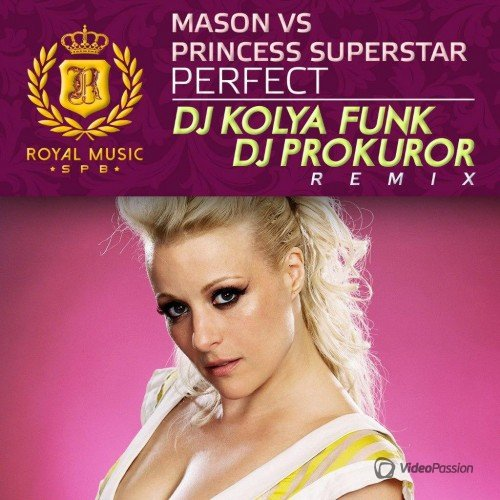 Mason vs Princess Superstar - Perfect (DJ Kolya Funk & DJ Prokuror Remix) (2015)