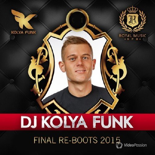 DJ Kolya Funk - Final Re-Boot's 2015
