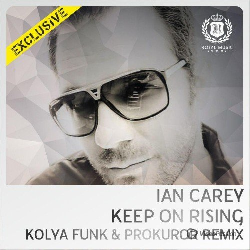 Ian Carey - Keep On Rising (DJ Kolya Funk & DJ Prokuror Remix) (2015)