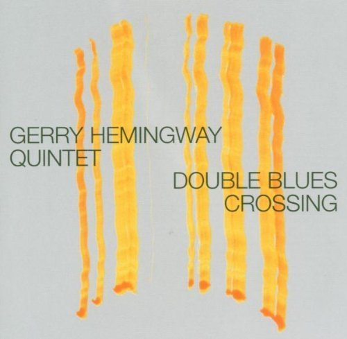 Gerry Hemingway Quintet - Double Blues Crossing (2005)