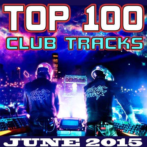 VA-Top 100 Club Tracks [June 2015] (2015)
