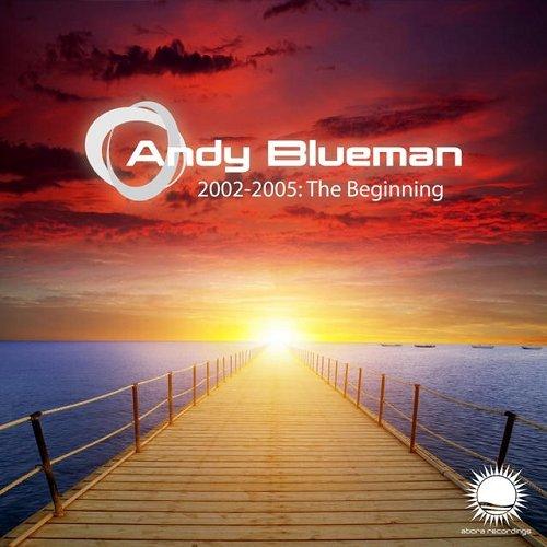 VA - Andy Blueman 2002-2005 The Beginning (2015)