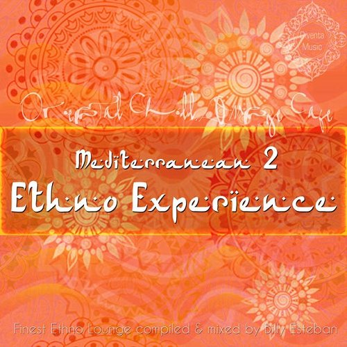 VA - Mediterranean Ethno Experience 2 Finest Ethno Lounge Compiled and Mixed By Billy Esteban (2015)