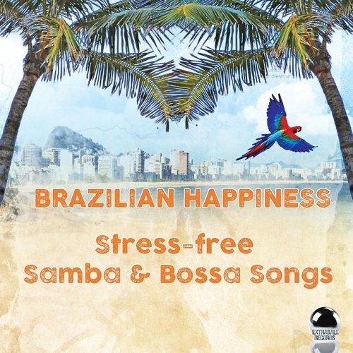 VA - Brazilian Happiness Stress-Free Samba and Bossa Songs (2015)