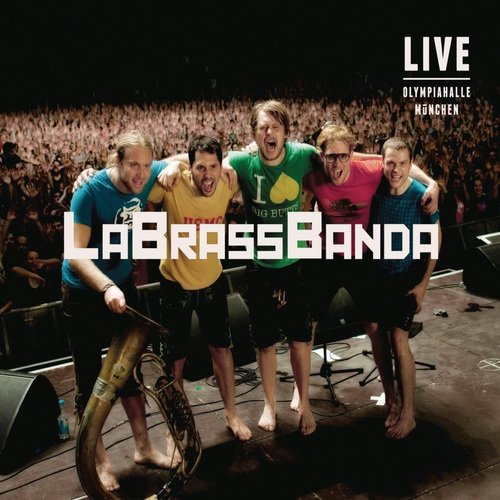 LaBrassBanda - Live - Olympiahalle Muenchen (2012)