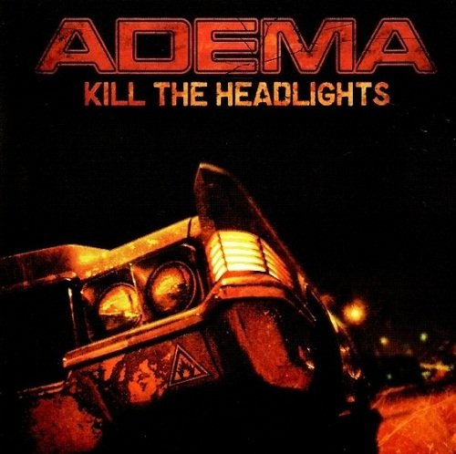 Adema - Kill The Headlights (2007)