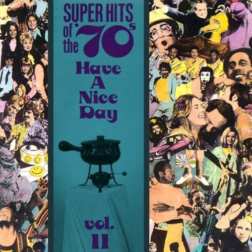 VA - Super Hits of the '70s - Have a Nice Day Vol. 11 (1990)