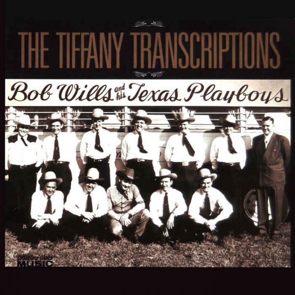 Bob Wills & His Texas Playboys - The Tiffany Transcriptions [10CD Remastered Box Set] (2008)