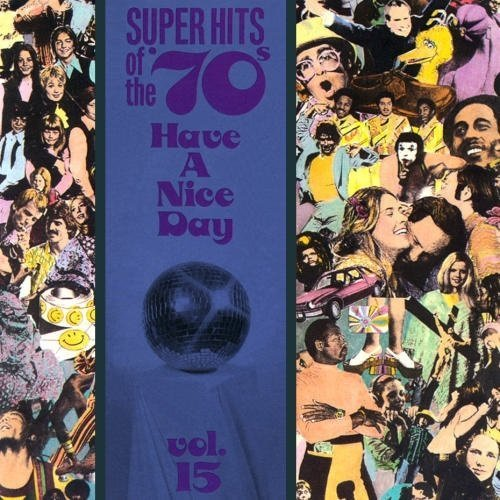 VA - Super Hits of the '70s - Have a Nice Day Vol. 15 (1990)