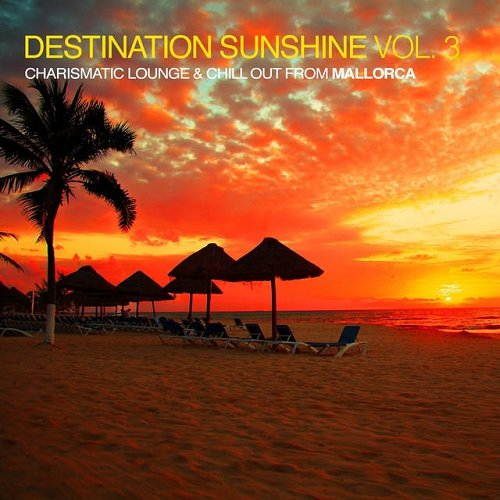 VA - Destination Sunshine Vol 3 Charismatic Lounge and Chill out from Mallorca (2015)