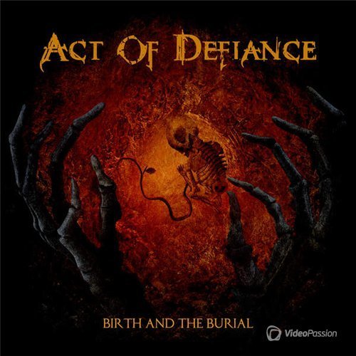 Act Of Defiance - Birth and the Burial (2015)