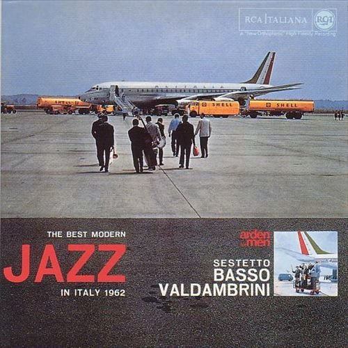 Sestetto Basso-Valdambrini - The Best Modern Jazz in Italy 1962 (2014)