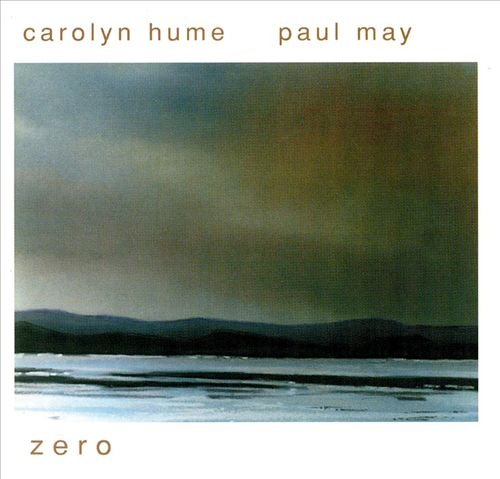 Carolyn Hume & Paul May - Zero (2000)