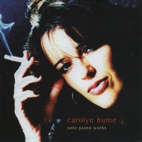 Carolyn Hume - Solo Piano Works (2006)