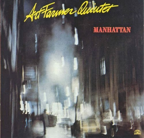 Art Farmer Quintet - Manhattan (1982)