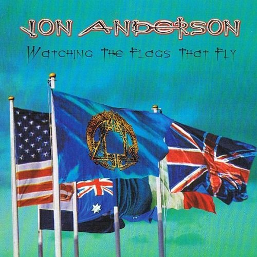 Jon Anderson - Watching The Flags That Fly (2006)