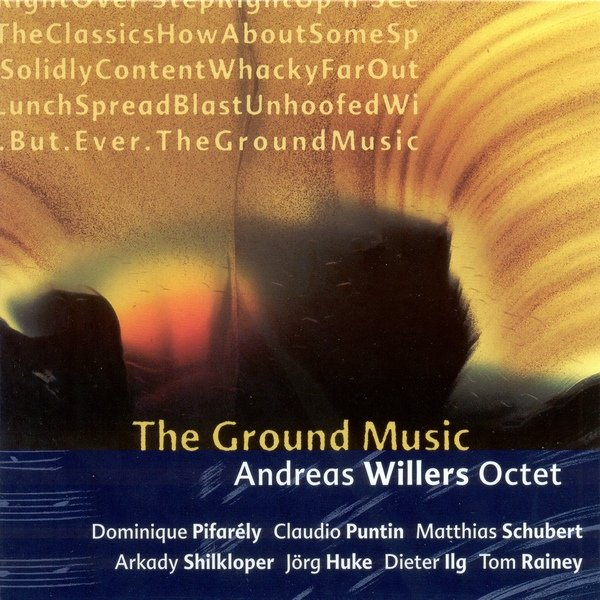 Andreas Willers Octet - The Ground Music (2000)
