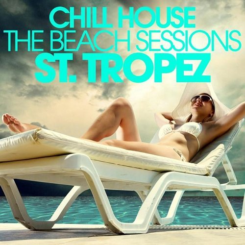 VA - CHILL HOUSE ST TROPEZ - The Beach Sessions (2015)