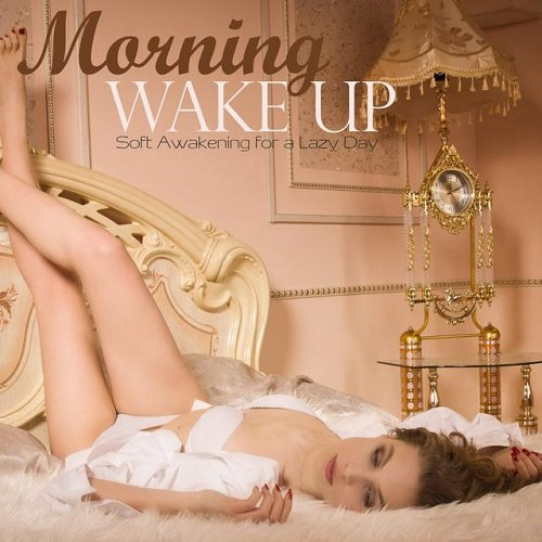 VA - Morning Wake Up Soft Awakening for a Lazy Day (2015)