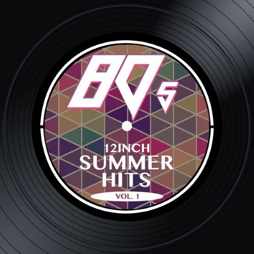 VA - 80s 12inch Summer Hits, Vol. 1 (2015)