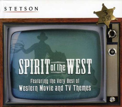 Stetson - Spirit Of The West (2004)