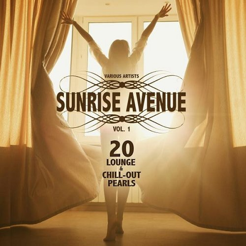 VA - Sunrise Avenue Vol 1 20 Lounge and Chill-Out Pearls (2015)