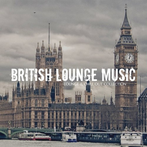 VA - British Lounge Music Lounge and Chill out Collection (2015)