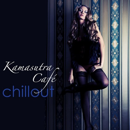 VA - Kamasutra Cafe Chillout Best of Lounge and Chill Out Music for Parties and Miami Nightlife (2015)