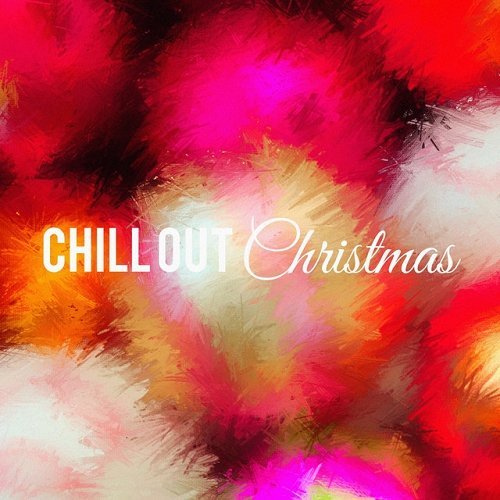 VA - Chill out Christmas (2015)