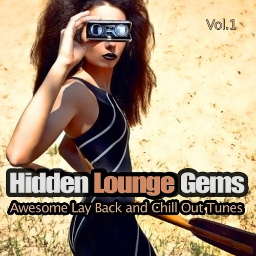 VA - Hidden Lounge Gems Vol 1 Awesome Lay Back and Chill Out Tunes (2015)