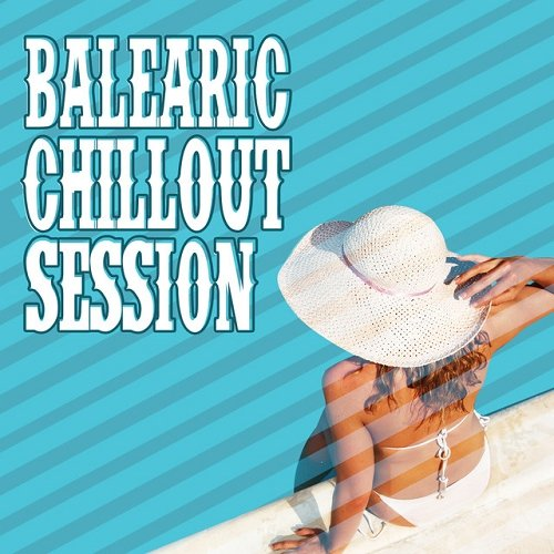 VA - Balearic Chillout Session (2015)