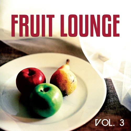 VA - Fruit Lounge Vol 3 Fruity and Natural Inspired Relax Tunes (2015)