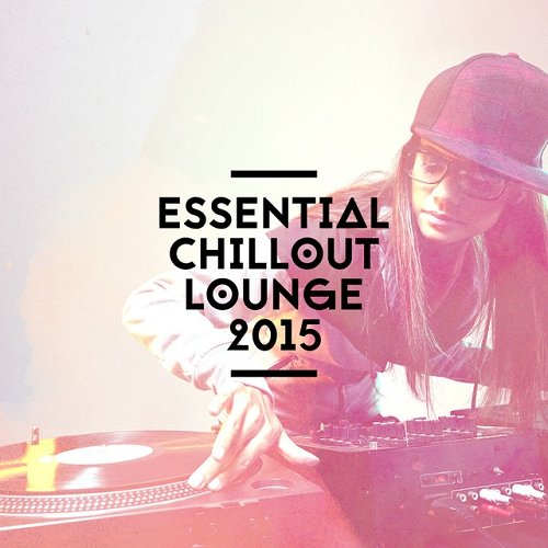 VA - Essential Chillout Lounge (2015)
