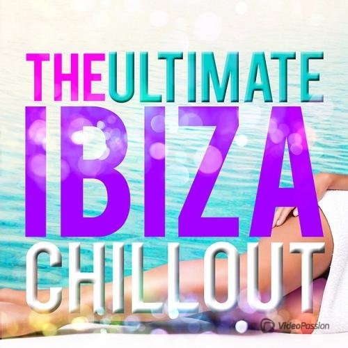 The Ultimate Ibiza Chill Out (2015)