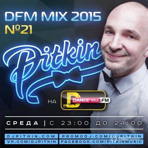 DJ PitkiN - DFM Mix No.21 (DFM Exclusive) (21/10/2015)