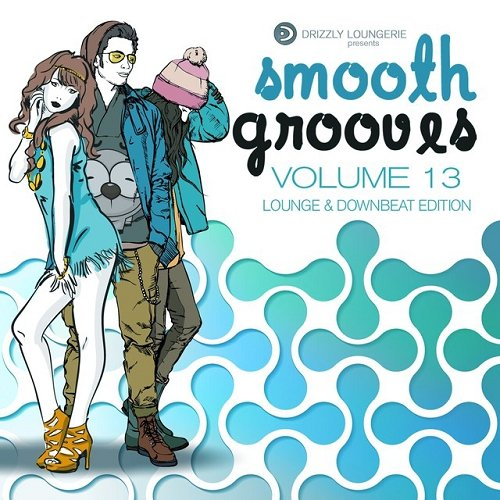 VA - Smooth Grooves Vol 13 Lounge and Downbeat (2015)