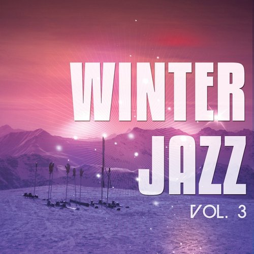 VA - Winter Jazz Vol 3 Warm Relaxed Jazz and Lounge Tunes (2015)