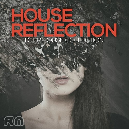 VA - House Reflection - Deep House Collection (2015)