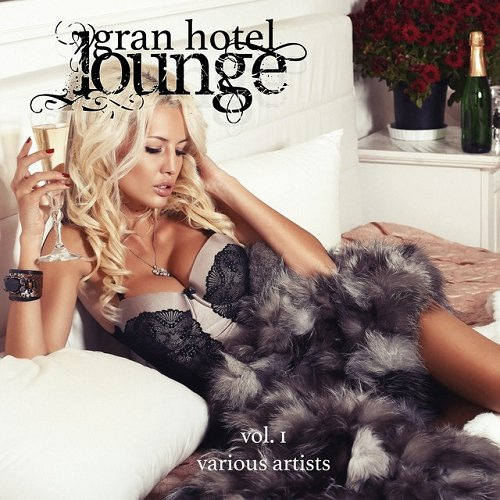VA - Gran Hotel Lounge Vol 1 (2015)