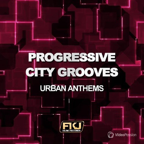 Progressive City Grooves (Urban Anthems) (2015)