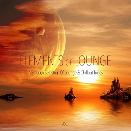 VA - Elements of Lounge Vol 1 A Smooth Selection of Lounge and Chillout Tunes (2015)