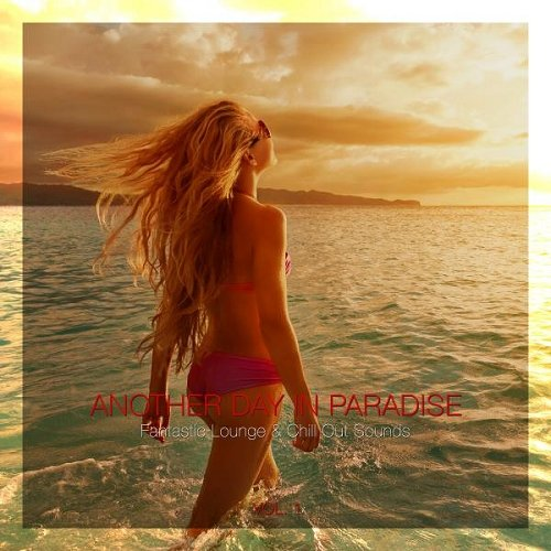 VA - Another Day in Paradise Fantastic Lounge and Chill out Sounds Vol 1 (2015)