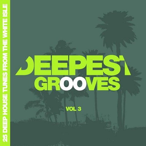 VA - Deepest Grooves 25 Deep House Tunes from the White Isle Vol 3 (2015)