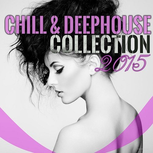 VA - Chill and Deephouse Collection (2015)