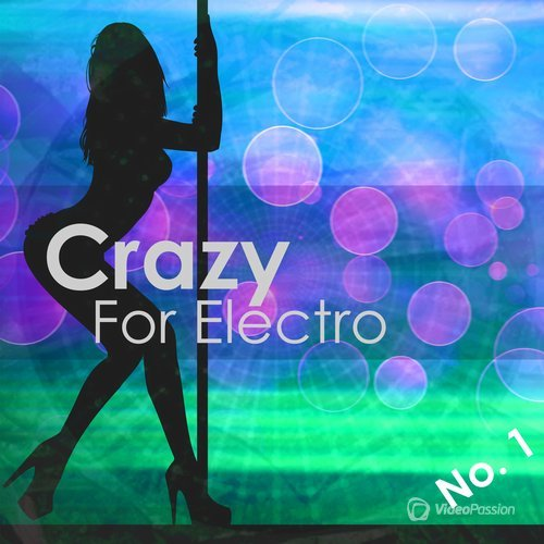 Crazy For Electro, No. 1 (Selection for Djs) (2015)