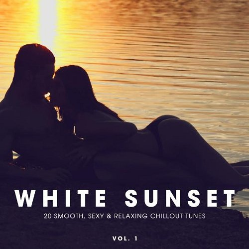 VA - White Sunset - 20 Smooth Sexy and Relaxing Chillout Tunes - Vol 1 (2015)